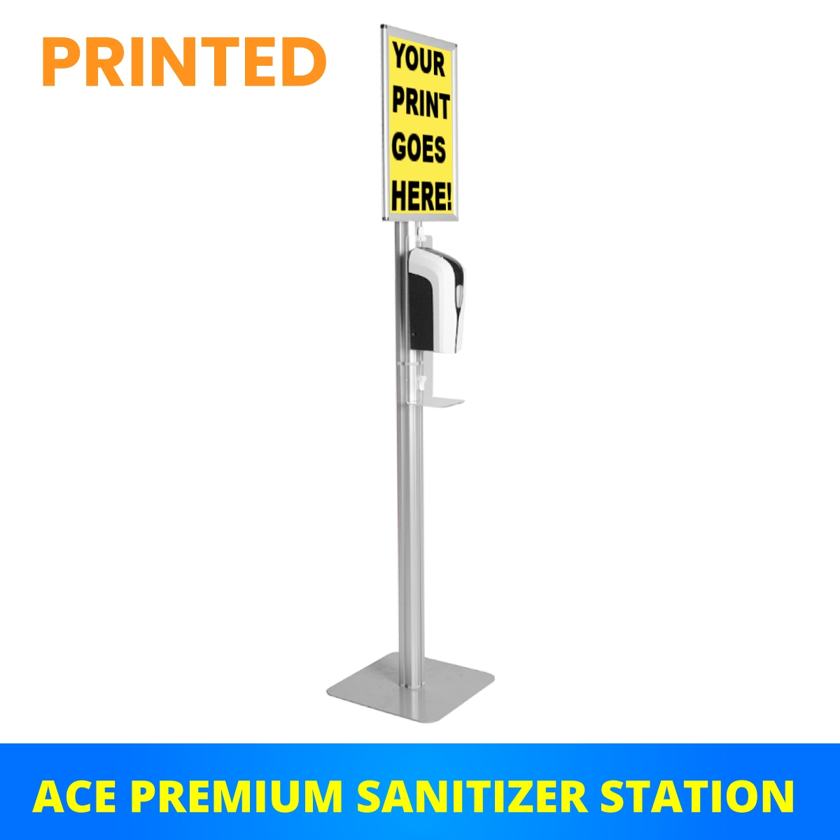 (PRINTED) ACE Premium Sanitizer Station w/ LIQUID or GEL Dispenser - Single Sided Sign