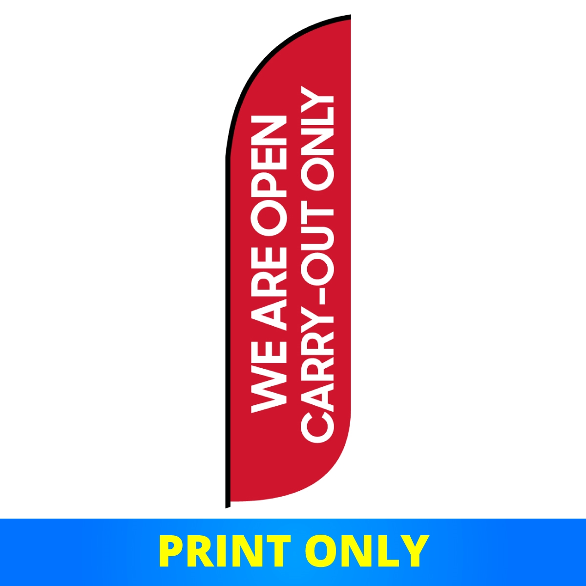 We Are Open - Carry-Out Only | 8.5' Stock Single-Sided Flag (PRINT ONLY)