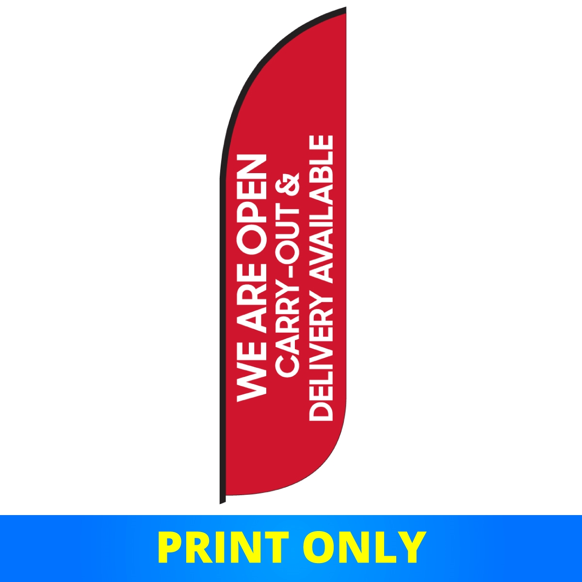 We Are Open - Carry-Out & Delivery Available | 8.5' Stock Single-Sided Flag (PRINT ONLY)